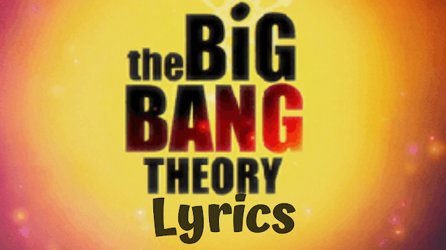 Big Bang Theory Theme Song Lyrics