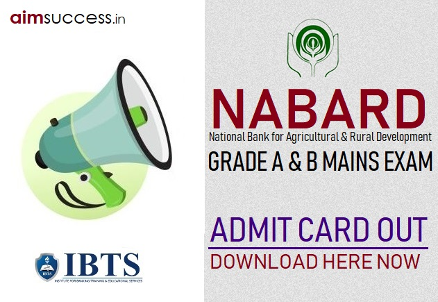 NABARD Grade A & B Mains Admit Card 2019 Out, Download Here