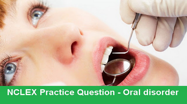 NCLEX Study Guide about Oral disorder for NCLEX Review