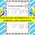 Exercício de matemática para alfabetização - Adições com desenhos