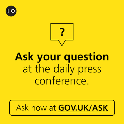 ask a question at the UK press briefing see gov dot uk slash ask