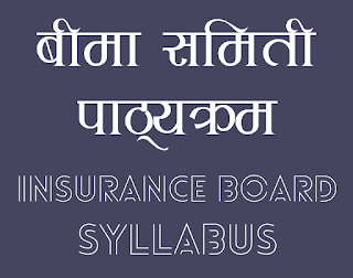 Beema Samiti (Insurance Board) - Insurance Regulatory Authority of Nepal All Syllabus