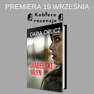 Diabelski młyn - Daria Orlicz (PATRONAT MEDIALNY)