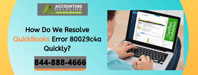 How Do We Resolve QuickBooks Error 80029c4a Quickly?