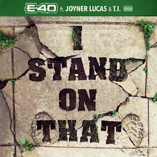 MUSIC: E-40 – I Stand On That (feat. Joyner Lucas & T.I.) | MP3