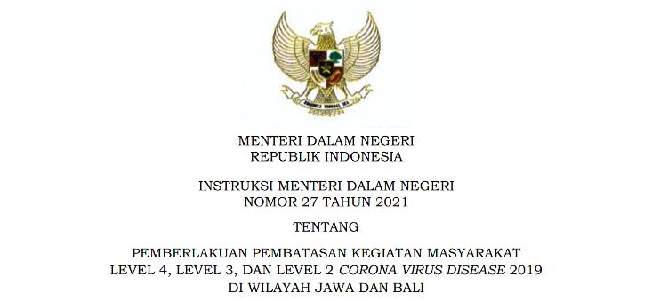 Instruksi Mendagri Nomor 27 Tahun 2021 tentang PKKM Level 4, 3, dan 2 tanggal 3 - 9 Agustus 2021