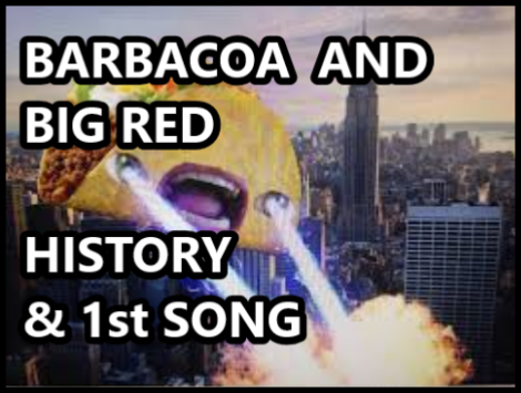 Song About Barbacoa And Big Red