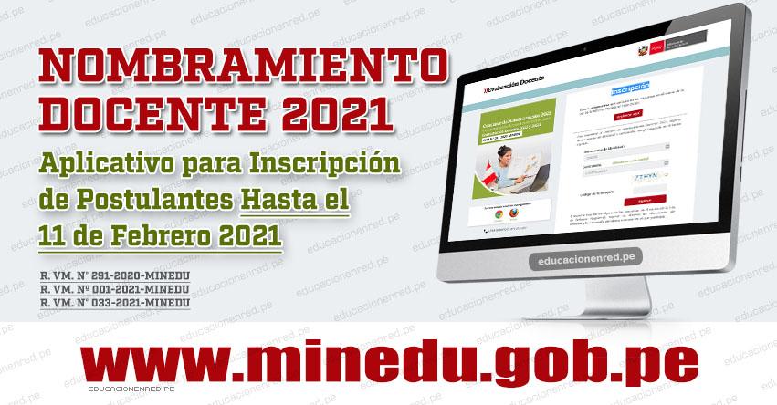 MINEDU: Aplicativo de Inscripción para Nombramiento Docente 2021 (Hasta el 11 Febrero) R. VM. N° 033-2021-MINEDU - www.minedu.gob.pe