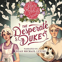 The Desperate Duke audiobook cover. A sweet, illustrated, comic style image of a yoing woman in a maid's apron and mob cap, and a young man carrying processed cotton.