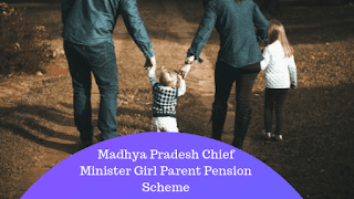 Madhya Pradesh Chief Minister Girl Parent Pension Scheme