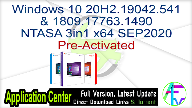 Windows 10 20H2.19042.541 & 1809.17763.1490 NTASA 3in1 x64 SEP2020 Pre-Activated