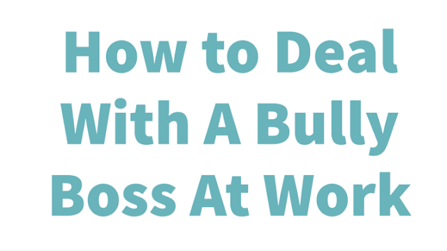 How to Deal With A Bully Boss At Work