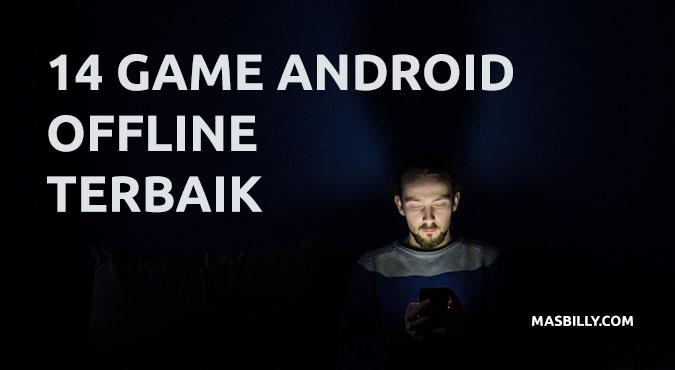 14 Game Android Offline Terbaik 2020 yang Bisa Kamu Mainkan Kapan Saja