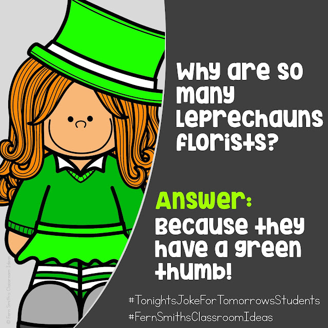 𝗧𝗼𝗻𝗶𝗴𝗵𝘁'𝘀 𝗝𝗼𝗸𝗲 𝗳𝗼𝗿 𝗧𝗼𝗺𝗼𝗿𝗿𝗼𝘄'𝘀 𝗦𝘁𝘂𝗱𝗲𝗻𝘁𝘀  Why are so many leprechauns florists? Answer: Because they have a green thumb! 🍀🍀🍀