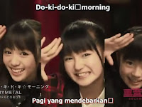 BABYMETAL - Doki Doki☆Morning Romaji Terjemahan Indonesia[MP4]