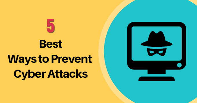 5 BEST WAYS TO PREVENT CYBER ATTACKS | CYBER SECURITY