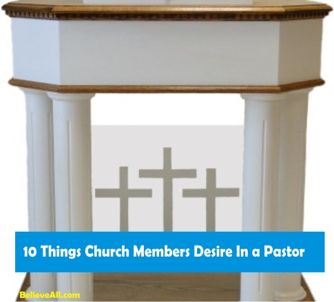 10 Things Church Members Desire In a Pastor