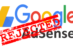 Is Your Google Adsense Submission Rejected? Here Tips To Resolve Full Adsense Rejections