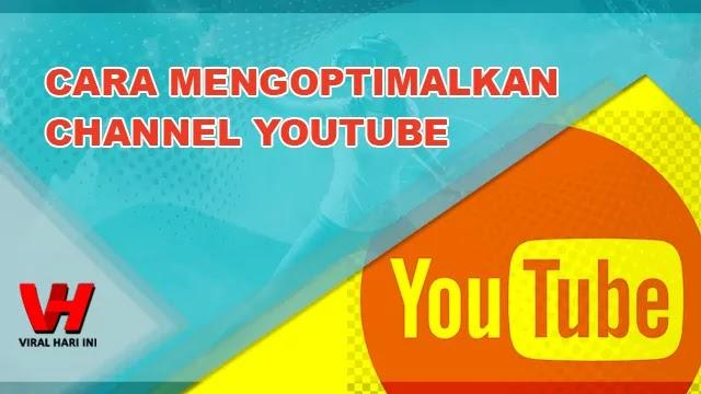 Cara Mengoptimalkan Channel Youtube