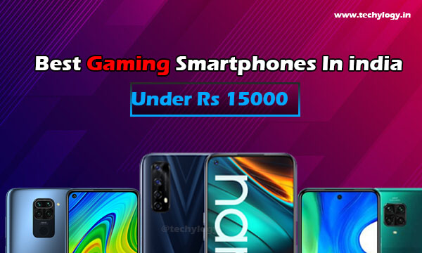 Top 5 Best Gaming Smartphones Under Rs 15000 In India