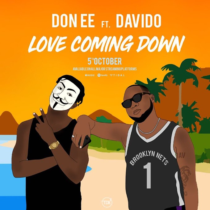 "Don EE Ft. Davido – ""Love Coming Down"" [Audio + Video]"