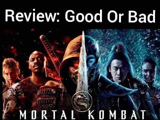 Mortal Kombat 2021 Movie, Review, Cast, Explain Good or Bad