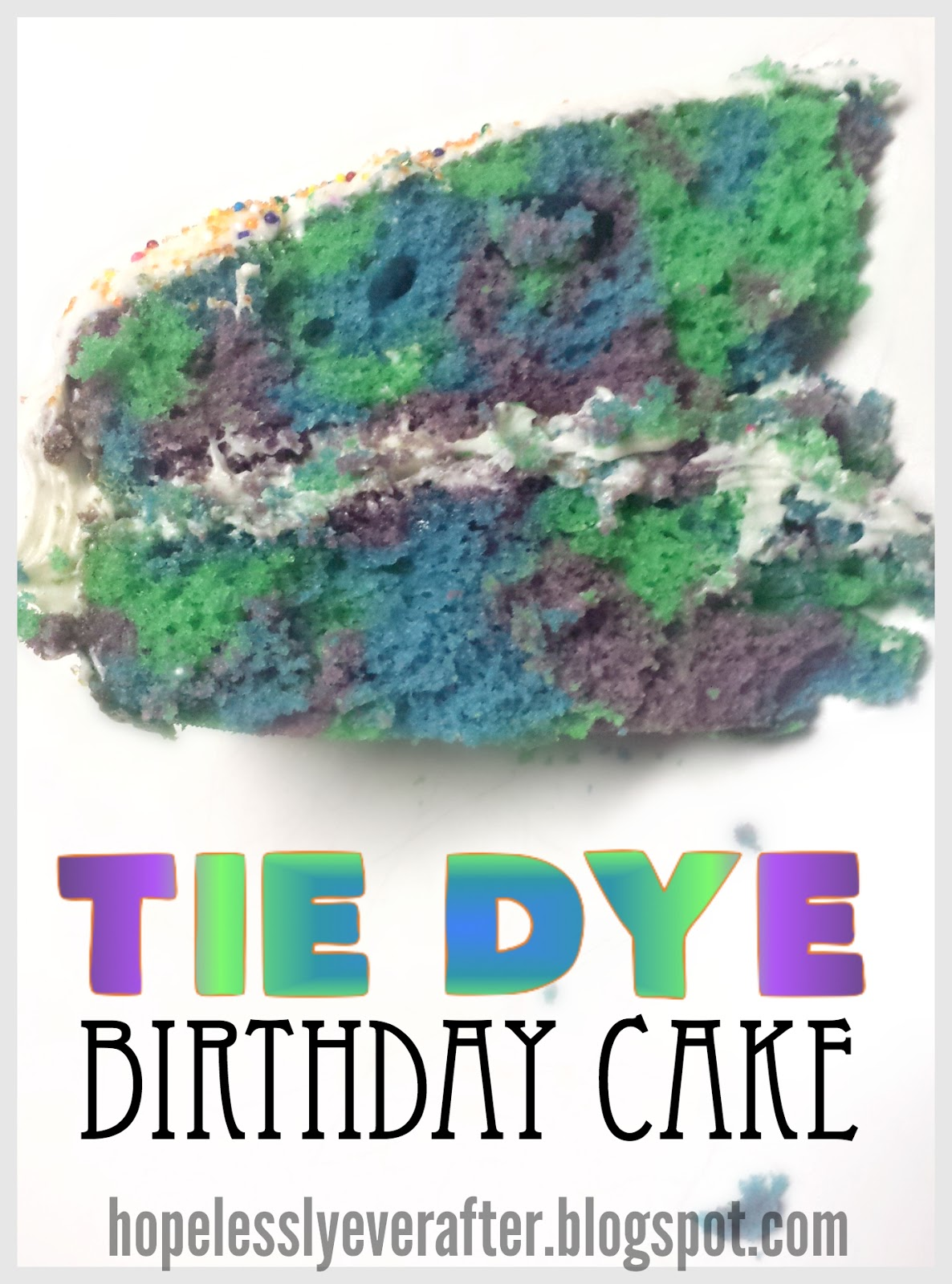 Hopelessly Ever After Recipe Tie Dye Birthday Cake
