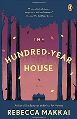 The Hundred-Year House by Rebecca Makkai (book cover)