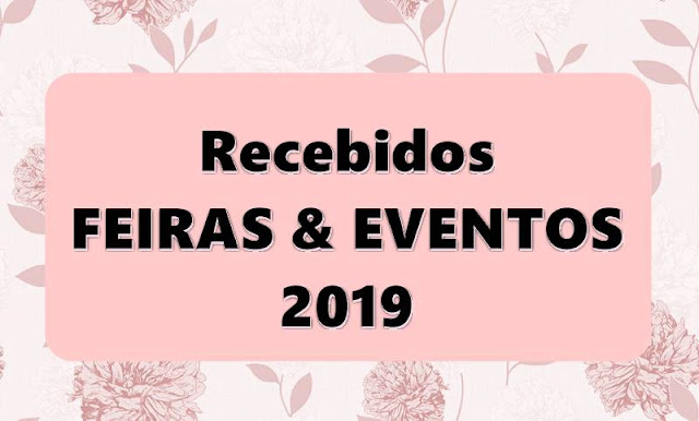 #Recebidos: The Make-Up Experience, Natural Tech/ Bio Brazil Fair e Beleza do Bem 2019