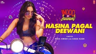 Hasina Pagal Deewani (हसीना पागल दीवानी) Lyrics - Indoo Ki Jawani