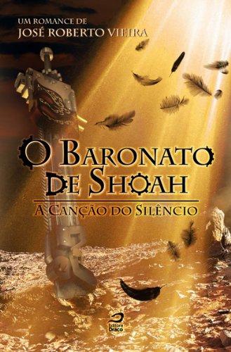 O Baronato de Shoah - A Canção do Silêncio Alcindo Almeida