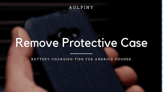 Remove Protective Case While Charging Your Phone