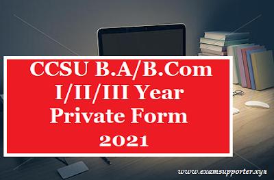CCS University B.A& B.Com I/II/III Year Private  Online Apllication Form 2021
