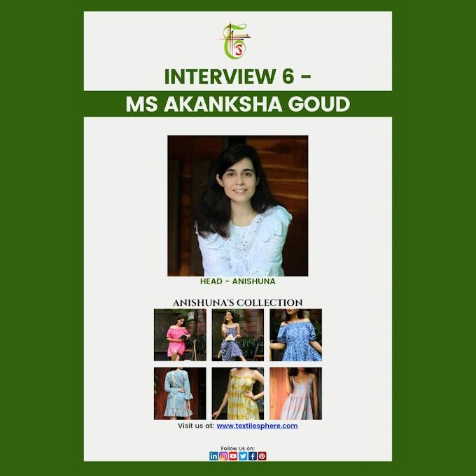 Interview 6-  Ms Akansha Goud (Anishuna)