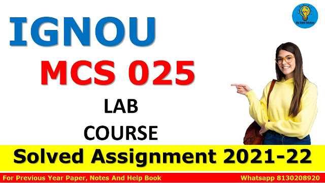 MCS 025 LAB COURSE Solved Assignment 2021-22