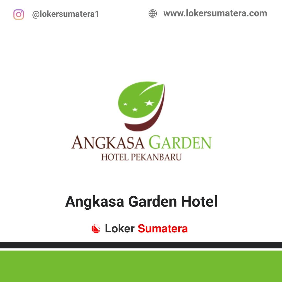 Lowongan Kerja Angkasa Garden Hotel Pekanbaru Februari 2020