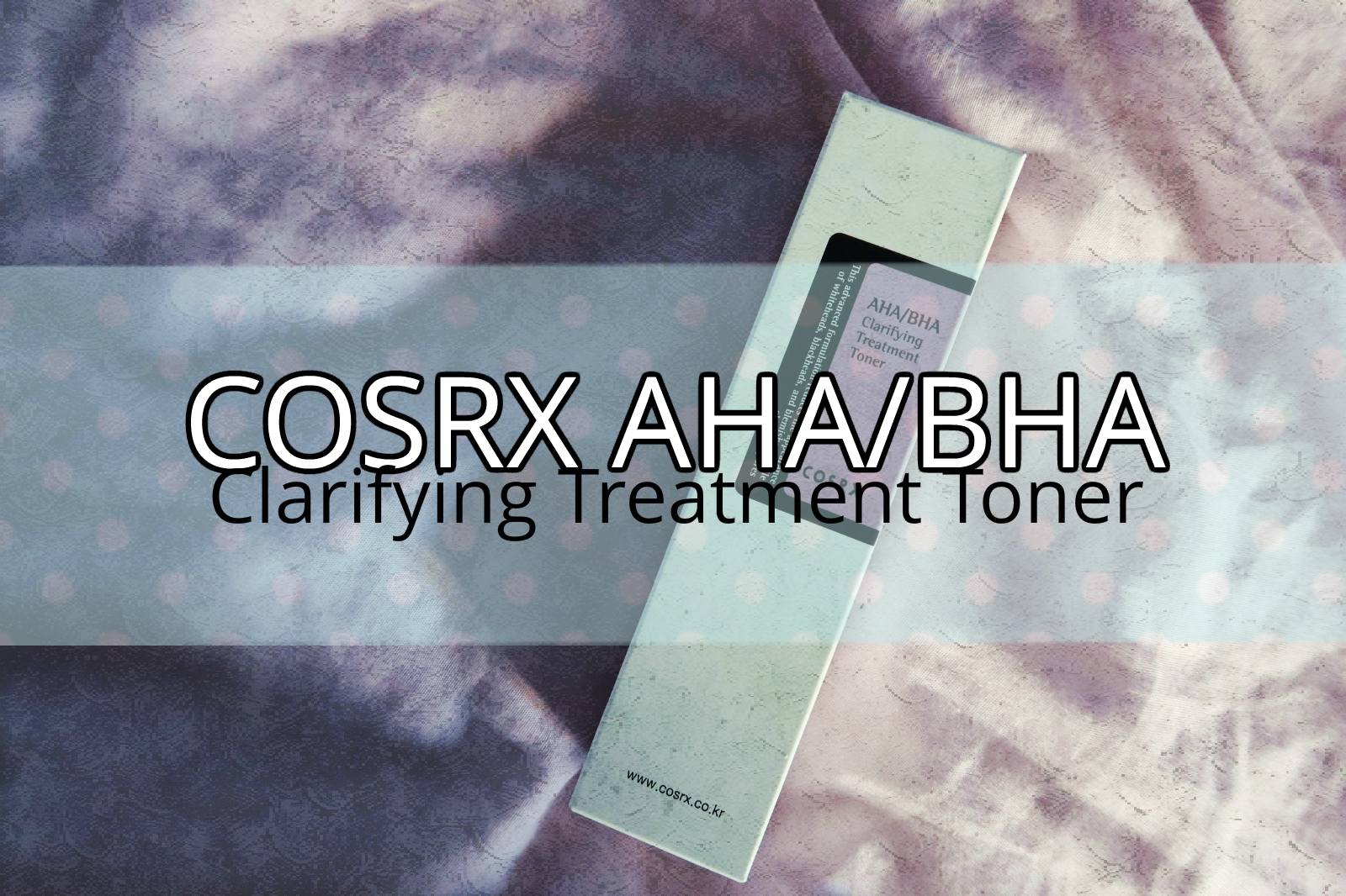 Review Cosrx Aha Bha Clarifying Treatment Toner Lisa Tenshi 150ml At The Beginning Id Like To Point Out That Products Can Be Easily Found In Polish Online Shops Which Im Really Happy About