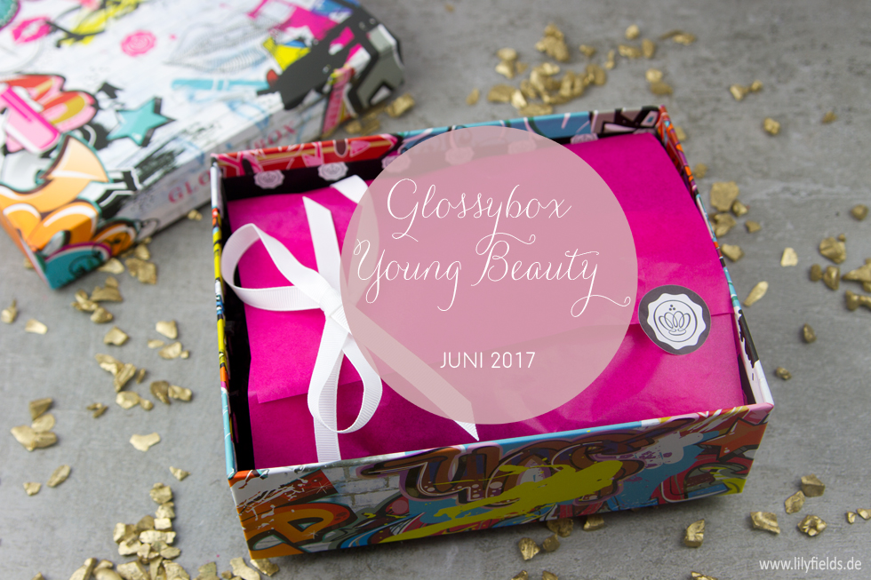 Glossybox Young Beauty - Juni 2017 - unboxing