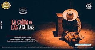 Obra La Caida De Las Aguilas | FUGA