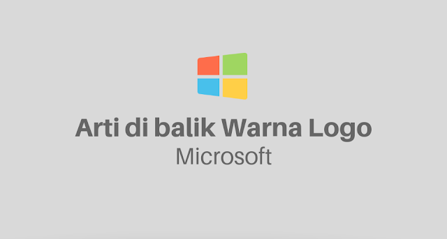 Inilah Arti Makna Dibalik 4 Warna Logo Microsoft