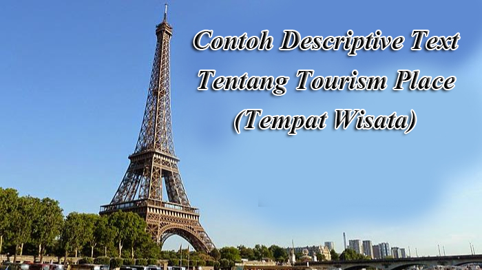 6 Contoh Descriptive Text Tentang Tourism Place Tempat