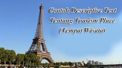 Contoh Descriptive Text Tentang Tourism Place  6 Contoh Descriptive Text Tentang Tourism Place (Tempat Wisata)
