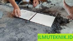 ILMU TEKNIK : Pekerjaan Pemasangan Lantai Keramik