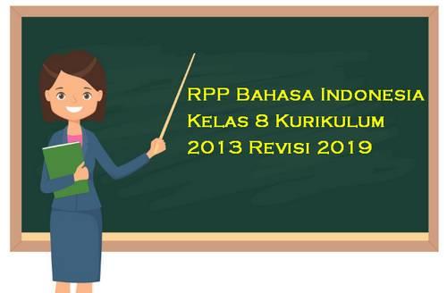 RPP Bahasa Indonesia Kelas 8 Kurikulum 2013 Revisi 2019
