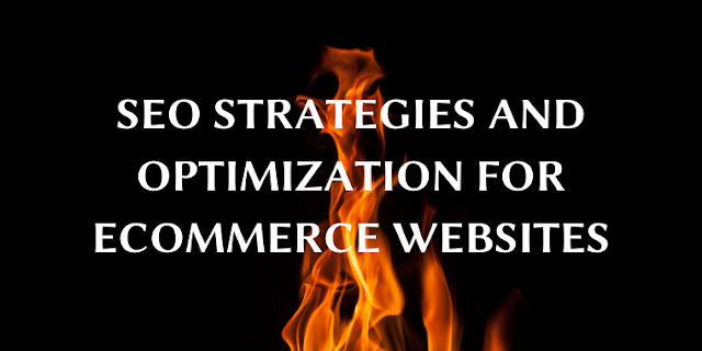 SEO Strategies and Optimization for Ecommerce Websites - Complete Guide