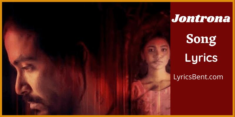 Jontrona bengali song lyrics