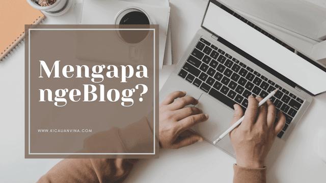 Blog, Mengapa ngeBlog? Find Your Passion with Blog!