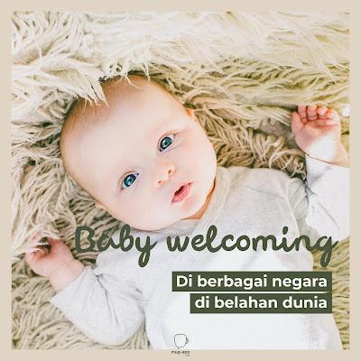Baby Welcoming di Berbagai Belahan Dunia