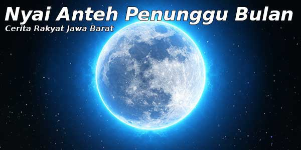 Nyai Anteh Penunggu Bulan
