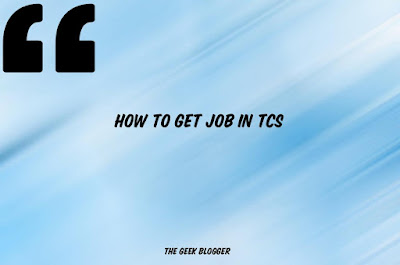 How to get a job in TCS?